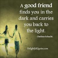 Good Friends -hard to find and maintain