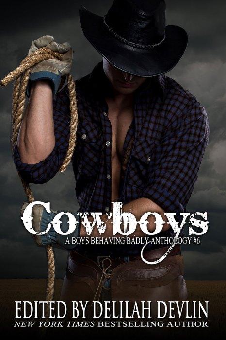 Cowboys: A Boys Behaving Badly Anthology