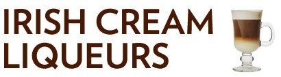 Irish Cream Liqueurs