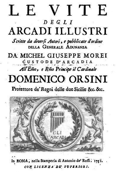 Le Vite Degli Arcadi Illustri Scritte Da Vari Autori, 1751
