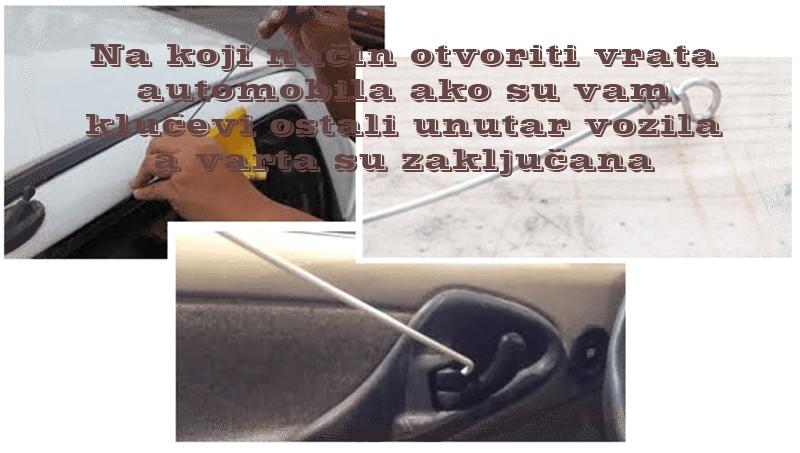 Kako otvoriti vrata automobila ako su vam klučevi ostali unutar vozila a varta su zaključana