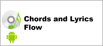 Chords and Lyrics Flow - Android app