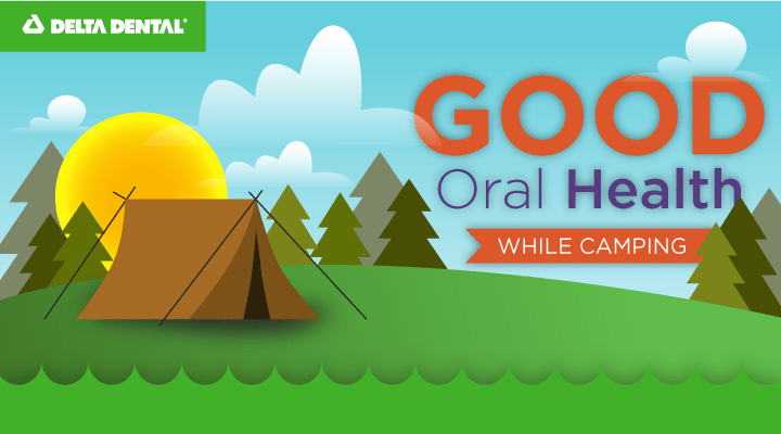 Use our tips for keeping a healthy mouth while camping.