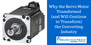 Why the Servo Motor Transformed (and Will Continue to Transform) the Converting Industry