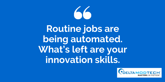Your innovation skills is what's left.