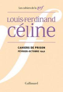 Cahiers de prison – Février octobre 1946 205x300 - « L'homme n'est pas longtemps honnête quand il est seul ! » (Louis-Ferdinand Céline)