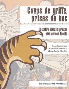 Coups de griffe prises de bec cover 231x300 - « Je pense que lorsqu'une satire est réellement bonne, elle va faire mal et marquer les esprits. » (Tignous)