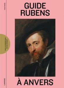 Guide Rubens à Anvers 219x300 - Balade au cœur du baroque nordique…