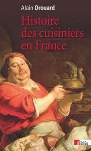 Histoire des cuisiniers en France 180x300 - « La félicité n'existe pas là où l'art du cuisinier est ignoré. » (Cambacérès)