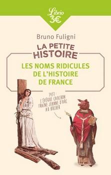 La petite histoire – Les noms ridicules de lhistoire de France - Handicaps patronymiques…