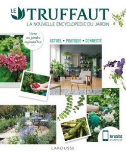 Le Truffaut – La nouvelle encyclopédie du jardin 247x300 - « Venez au jardin, je voudrais que mes roses vous voient. » (Richard Brinsley Sheridan)