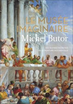 Le musée imaginaire de Michel Butor - « Simonide dit que la peinture est une poésie silencieuse, et que la poésie est une peinture qui parle. »  (Plutarque)