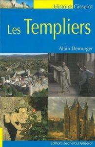 Les Templiers cover 195x300 - « Cave ne cadas – Prends garde à la chute. » (Avertissement donné à Rome par un esclave au triomphateur, pour lui rappeler les vicissitudes de la fortune.)