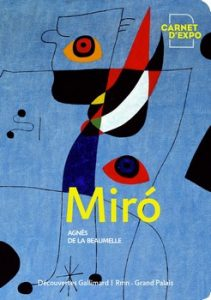 Miró cover 211x300 - « Ce qui compte, ce n'est pas une œuvre, c'est la trajectoire de l'esprit durant la totalité de la vie. » (Joan Miró)