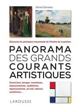 Panorama des grands courants artistiques - « La peinture, c'est la course à l'absolu et à l'inconnaissable. » (Alain Bosquet)