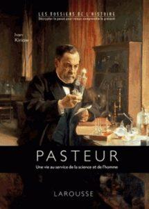 Pasteur – Une vie au service de la science et de l'homme 215x300 - « La science n'a pas de patrie. » (Louis Pasteur)