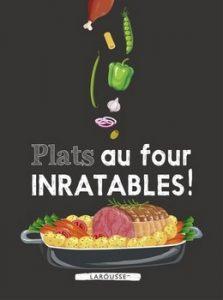 Plats au four inratables 223x300 - « Bonne cuisine et bon vin, c'est le paradis sur terre ! »  (Henri IV)