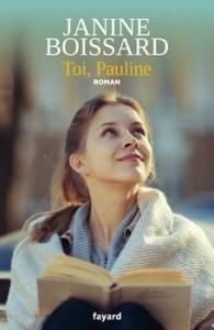 Toi Pauline 195x300 - « Il faut tant de hasards, d'impondérable, de chance aussi, pour que naisse un amour véritable. » (Janine Boissard)