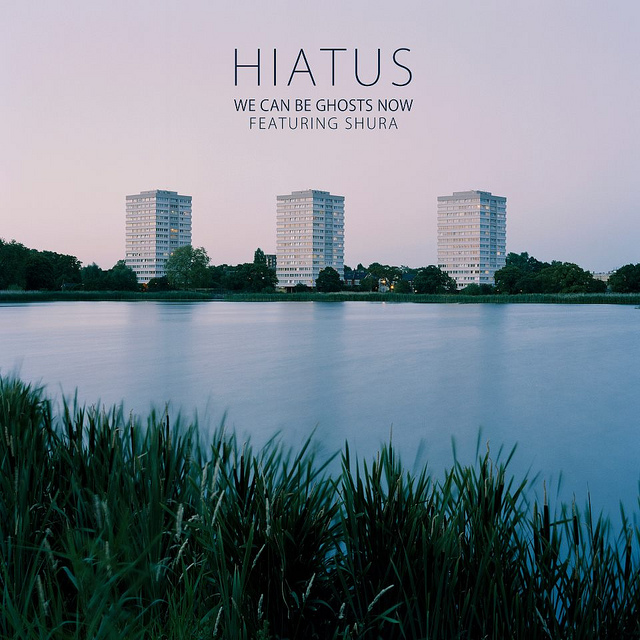 Hiatus - We Can Be Ghosts Now (feat. Shura)
