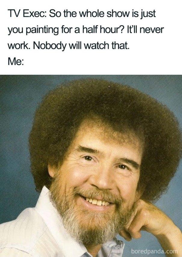 5be3fb3ebae29-funny-bob-ross-memes-14-5be29c87d4a52__700 25+ Bob Ross Memes That Show He Truly Was The Best Art Random