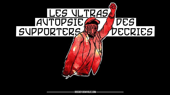 Ultras - Autopsie des supporters décriés