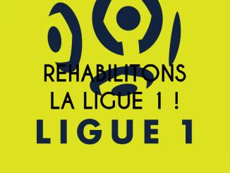 Réhabilitons la Ligue 1