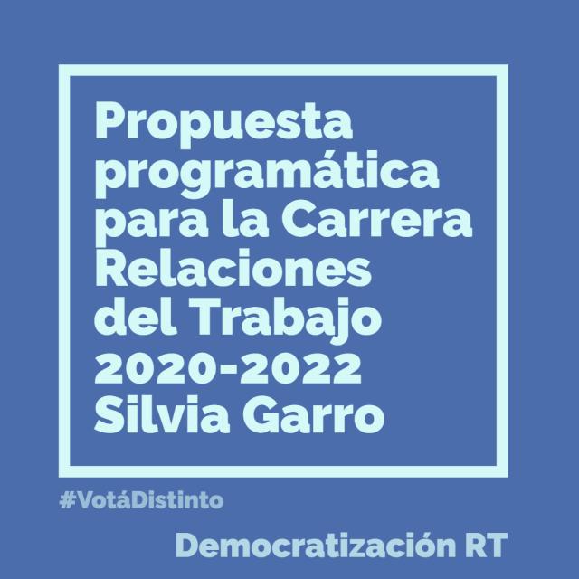 📚 Propuesta programática para la Carrera Relaciones del Trabajo Candidata a Dirección 2020-2022: Prof. Silvia Garro Lista 31 G