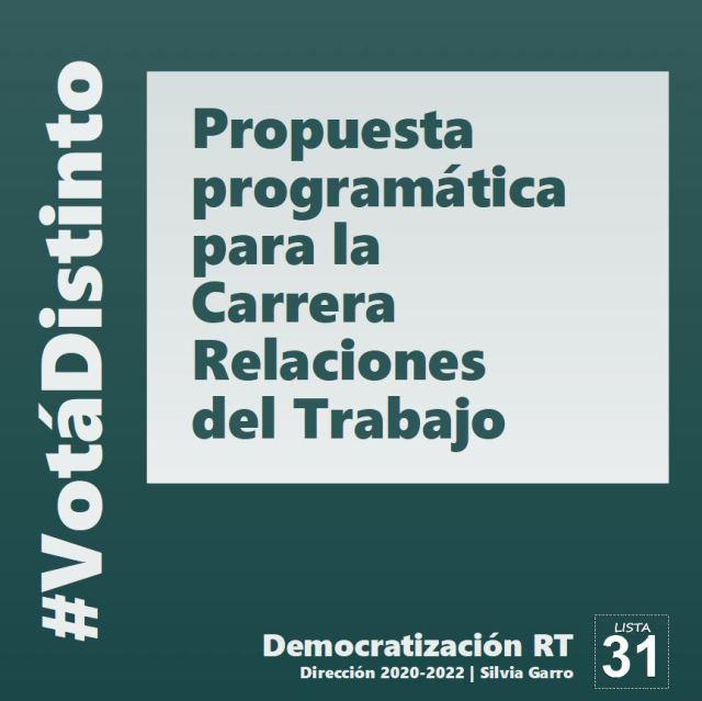 📽 Propuesta programática para la Carrera Relaciones del Trabajo Candidata a Dirección 2020-2022: Prof. Silvia Garro Lista 31 G