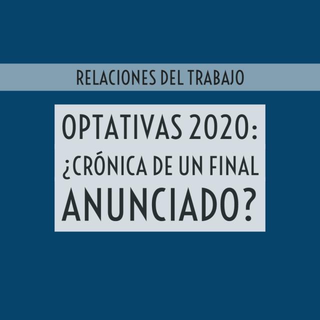 Optativas 2020: ¿crónica de un final anunciado?