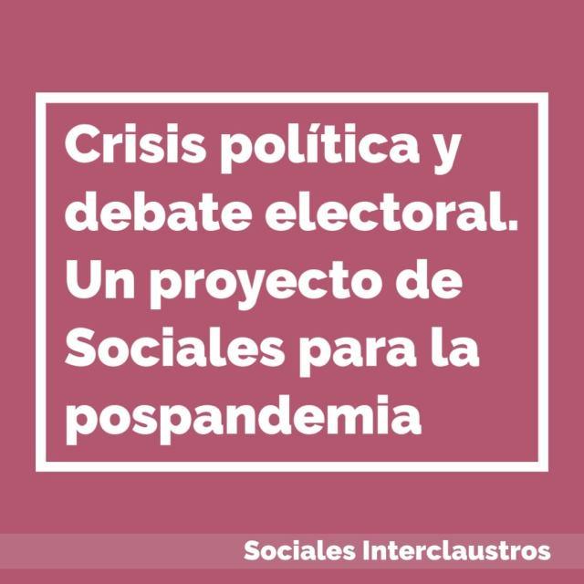 CRISIS POLÍTICA Y DEBATE ELECTORAL