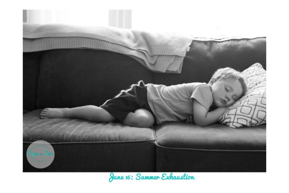 June 16 Summer Exhaustion