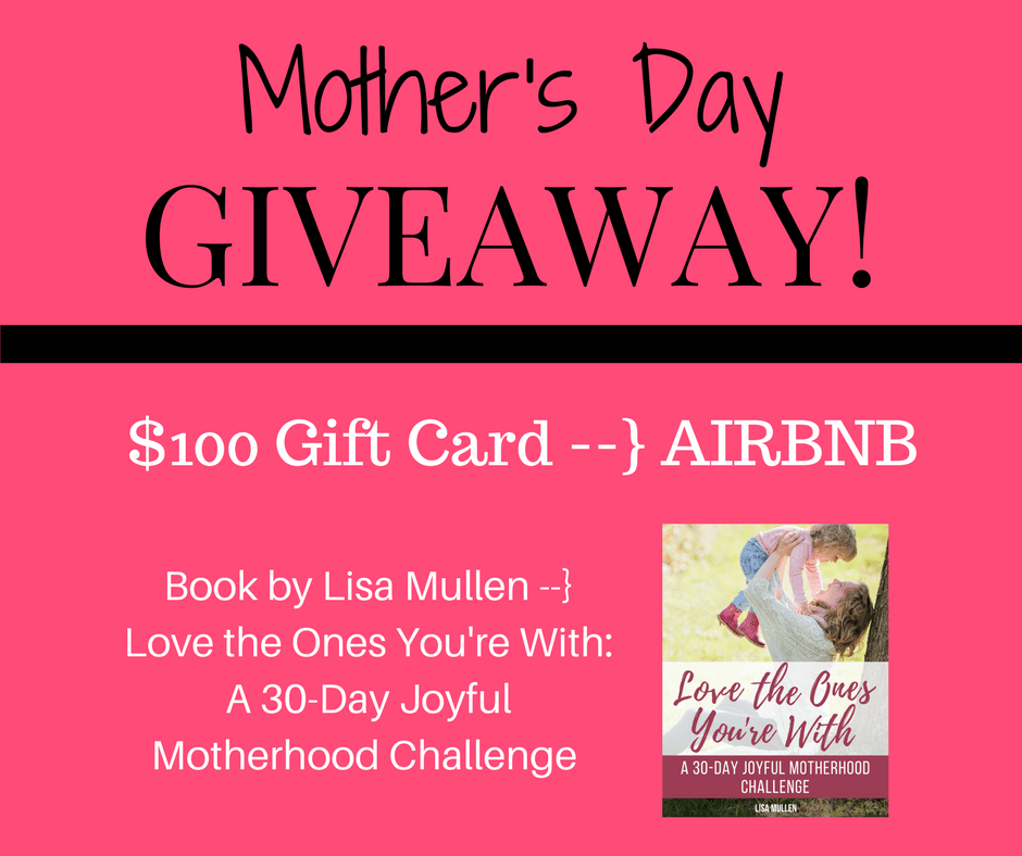 Mother S Day Giveaway 100 Gift Card To Airbnb Free Ebook By Lisa