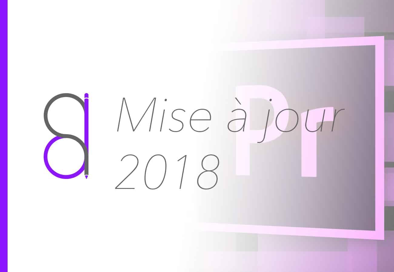 Nouveautés Adobe Premiere CC 2018