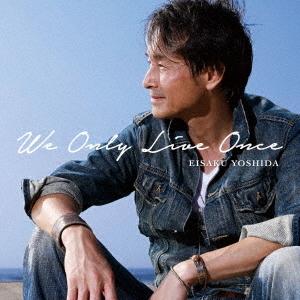 CD cover for Eisaku Yoshida We Only Live Once.