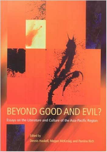 Beyond Good and Evil? Essays on Literature and Culture in the Asia-Pacific