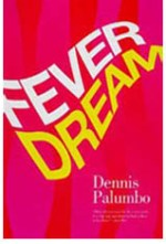 Fever Dream, written by Dennis Palumbo, a Daniel Rinaldi mystery