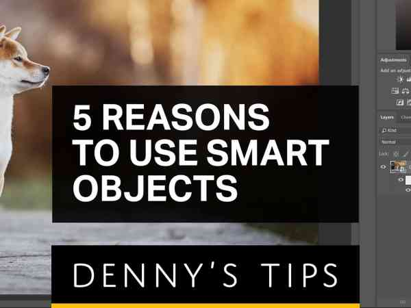 5 Reasons to Use Smart Objects