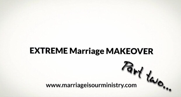 Extreme Marriage Makeover Part Two – Communication