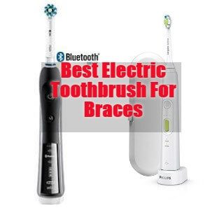 5 Best Electric Toothbrush For Braces 2019