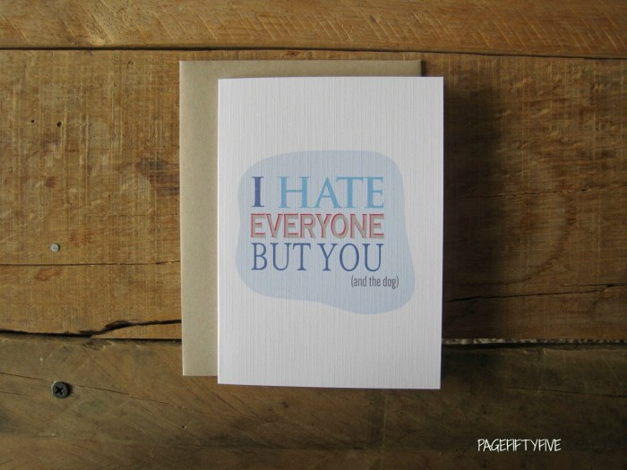 Funny Valentines by Denver Makers: I hate everyone but you (and the dog)