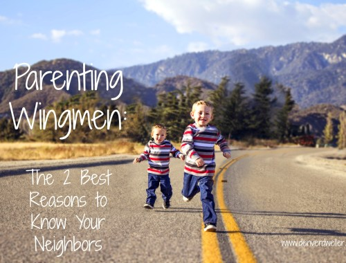 Parenting Wingmen: Know Your Neighbors