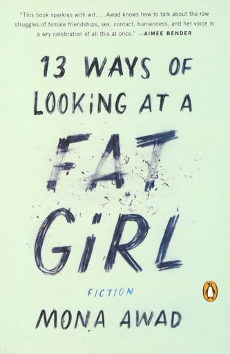 """13 Ways of Looking at a Fat Girl"" by Mona Awad"