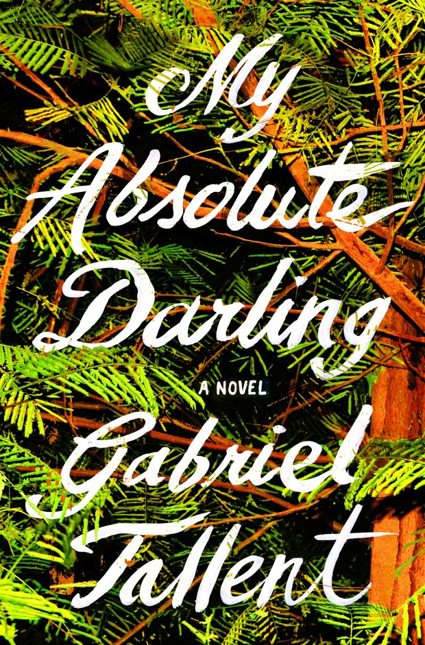 """""""My Absolute Darling"""" by Gabriel Tallent"""
