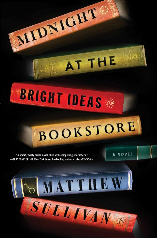 """Midnight at the Bright Ideas Bookstore"" by Matthew Sullivan (Scribner, June 2017)"