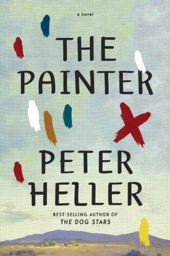 The Painter by Peter Heller (Knopf Publishing Group)