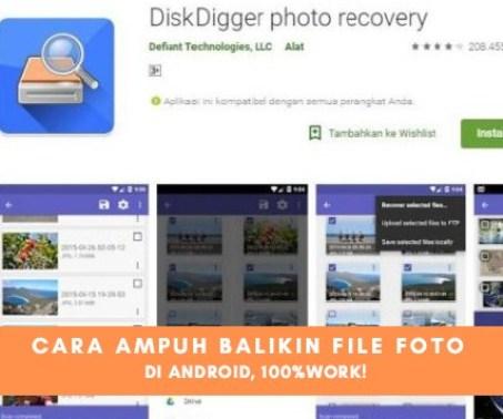 Terbukti 100%! Cara Ampuh Mengembalikan File Foto Yang Terhapus di Android