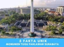 Tak Banyak Yang Tahu! 5 Fakta Unik Dibalik Monumen Tugu Pahlawan Surabaya