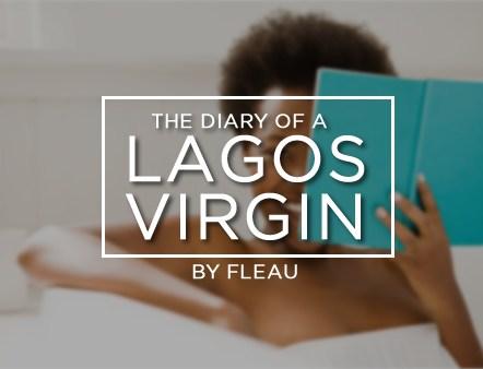[Episode 5] Diary of a Lagos Virgin. 18+only