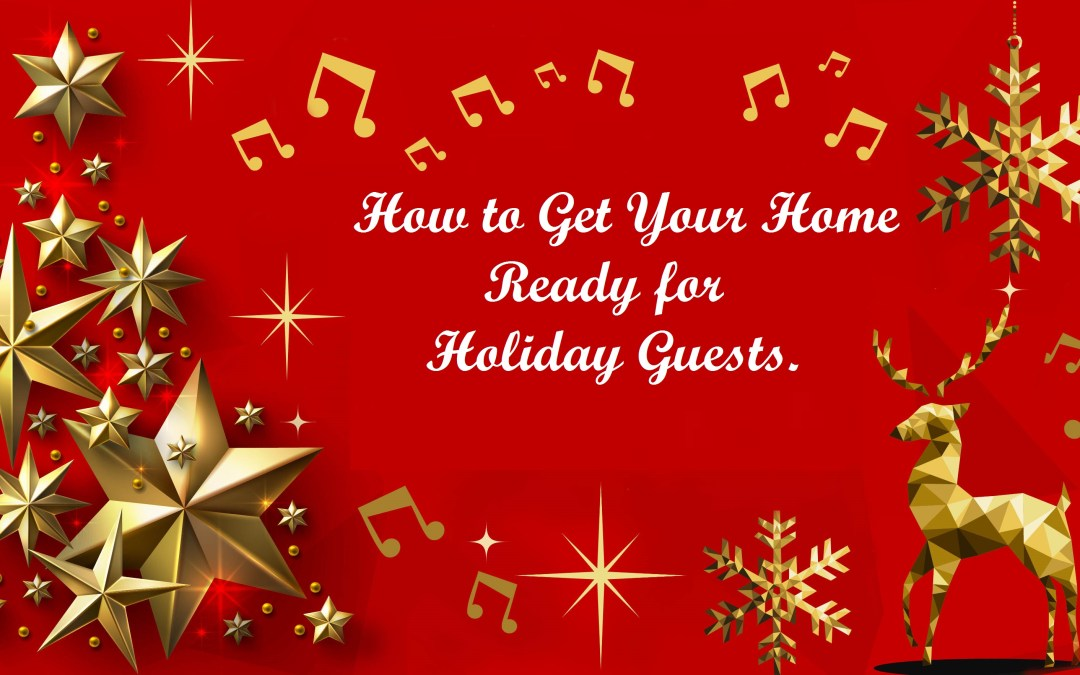 How to Get Your Home Ready for Holiday Guests.