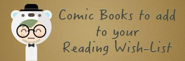 comics, comic books, graphic novels, reading, read comics, marvel, dc, reading wish list, wish list, depepi, depepi.com
